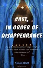 Cast, in Order of Disappearance by Simon…