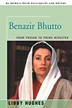 Benazir Bhutto: From Prison to Prime…