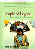 Annerino, John: People of Legend: Native Americans of the Southwest