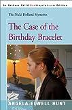 Hunt, Angela Elwell: The Case of the Birthday Bracelet (The Nicki Holland Mystery Series #7)