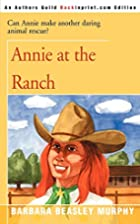 Annie at the Ranch by Barbara Murphy