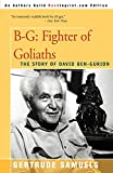 Samuels, Gertrude: B-G: Fighter of Goliaths  The Story of David Ben-Gurion