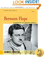 Between Flops: A Biography of Preston Sturges