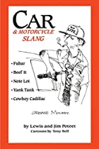 Car & Motorcycle Slang by Lewis Poteet