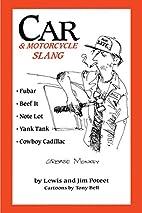 Car & Motorcycle Slang by Lewis Poteet