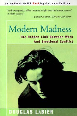 modern-madness-the-hidden-link-between-work-and-emotional-conflict