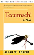 Tecumseh!: A play by Allan W. Eckert