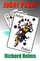 Joker Poker by Richard Helms