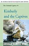 Hunt, Angela: Kimberly and the Captives (Colonial Captives, Book 1)
