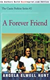 Hunt, Angela Elwell: A Forever Friend (The Cassie Perkins Series #2)