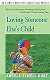 Hunt, Angela: Loving Someone Else's Child