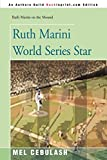 Cebulash, Mel: Ruth Marini World Series Star