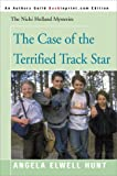 Hunt, Angela Elwell: The Case of the Terrified Track Star (The Nicki Holland Mystery Series #4)
