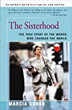 Cohen, Marcia: Sisterhood: The True Story of the Women Who Changed the World