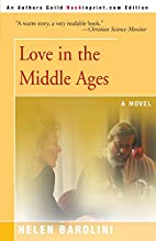Love in the Middle Ages by Helen Barolini