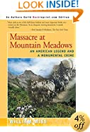 Massacre at Mountain Meadows: An American Legend and a Monumental Crime
