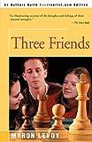 Levoy, Myron: Three Friends