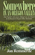 Somewhere in an Oregon Valley: One Family's…