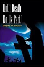 Until Death Do Us Part by Gregory J.T.…
