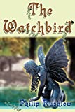 Rushlow, Philip: The Watchbird