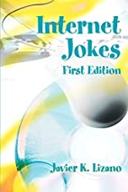 Internet Jokes: First Edition by Javier…