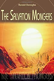 The Salvation Mongers by Ronald Donaghe