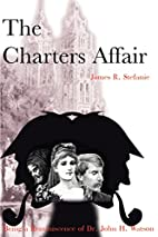 The Charters Affair: Being a Reminiscence of…