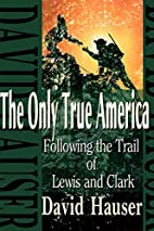 The Only True America: Following the Trail…