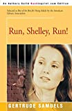 Samuels, Gertrude: Run Shelley Run