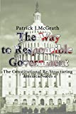McGrath, Patrick: The Way to Responsible Government: The Constitutional Re-Structuring America Needs