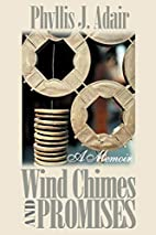 Wind Chimes and Promises by Phyllis J. Adair