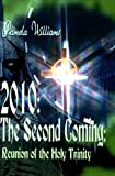 Williams, Pamela: 2010-The 2nd Coming: Reunion of the Holy Trinity