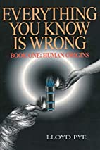 Everything You Know Is Wrong: Human Origins:…