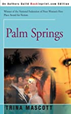 Palm Springs (Plume) by Trina Mascott