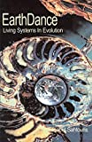 Sahtouris, Elisabet: EarthDance: Living Systems in Evolution