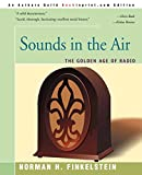 Finkelstein, Norman: Sounds In the Air: The Golden Age of Radio