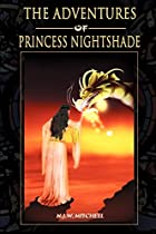 The Adventures of Princess Nightshade by…