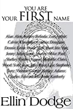 You Are Your First Name by Ellin Dodge