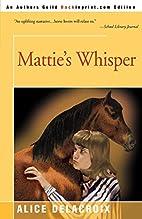 Mattie's Whisper by Alice Delacroix
