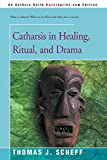 Scheff, Thomas J.: Catharsis in Healing, Ritual and Drama