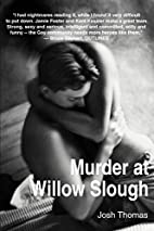 Murder at Willow Slough by Josh Thomas