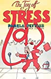 Pettler, Pamela: The Joy of Stress