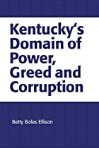 Kentucky's Domain of Power, Greed and…