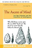 Calvin, William H.: Ascent of Mind: Ice Age Climates and the Evolution of Intelligence