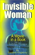 Invisible Woman: A Movie in a Book by…