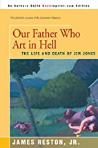 Our Father Who Art in Hell by James Reston
