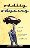 Chenoweth, James: Oddity Odyssey: A Journey Through New England's Colorful Past