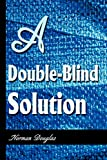 Douglas, Norman: A Double-Blind Solution
