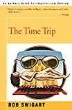 Swigart, Rob: The Time Trip