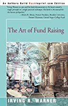 The Art of Fund Raising by Irving R. Warner